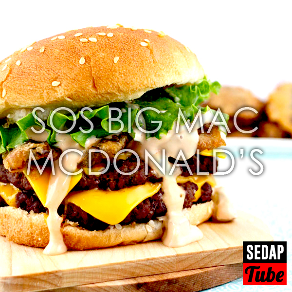 Resepi Sos Big Mac Mcdonald S Sedap Tube